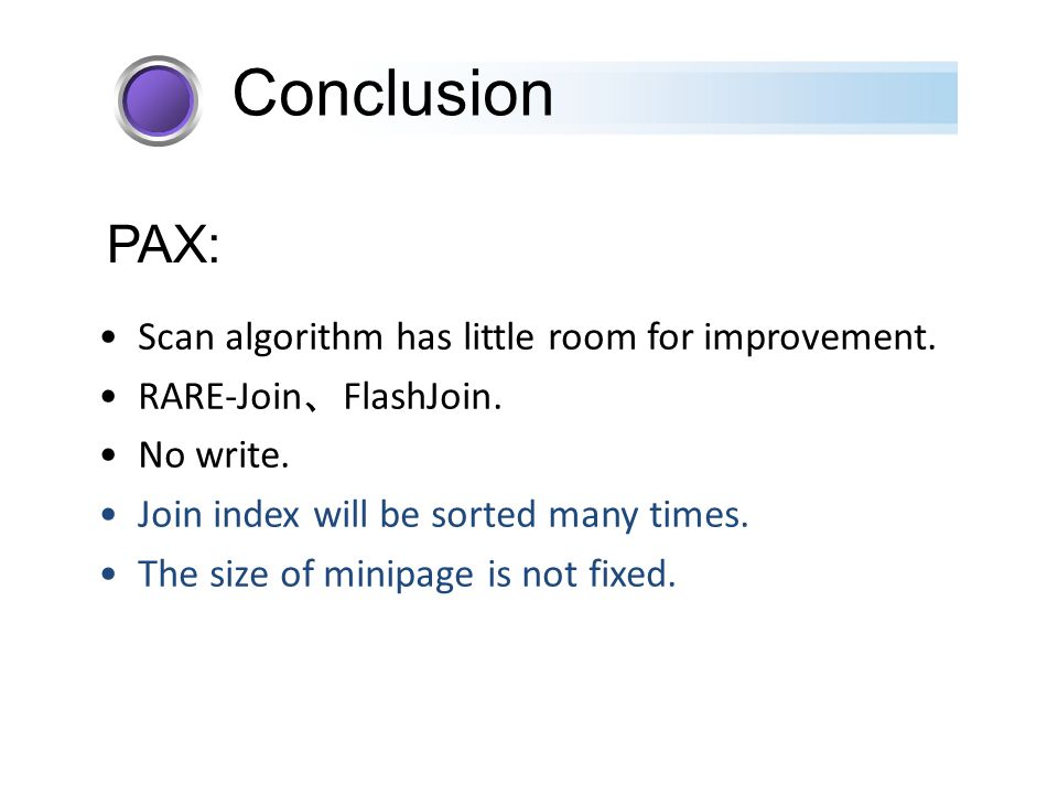 Scan algorithm has little room for improvement. RARE-Join 、 FlashJoin. No write. Join index will be sorted many times. The size of minipage is not fix