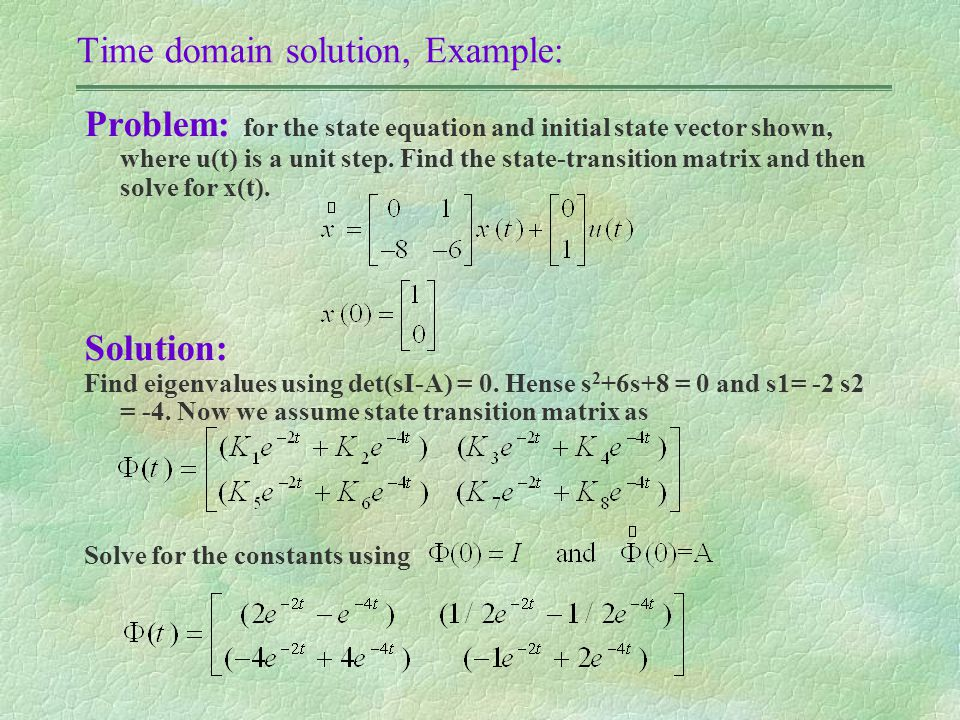 Time domain solution, Example: Problem: for the state equation and initial state vector shown, where u(t) is a unit step.