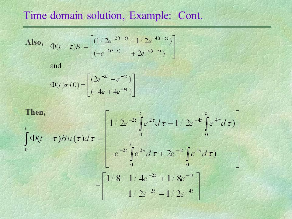 Time domain solution, Example: Cont. Also, Then,