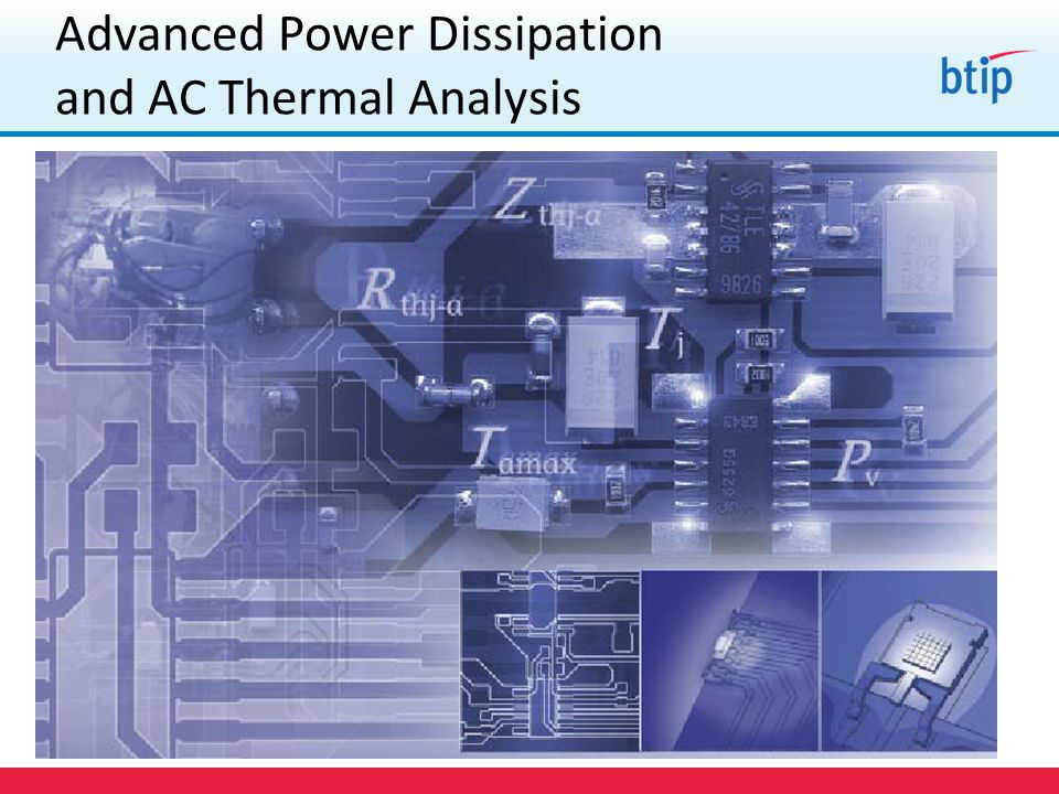 Advanced Power Dissipation and AC Thermal Analysis