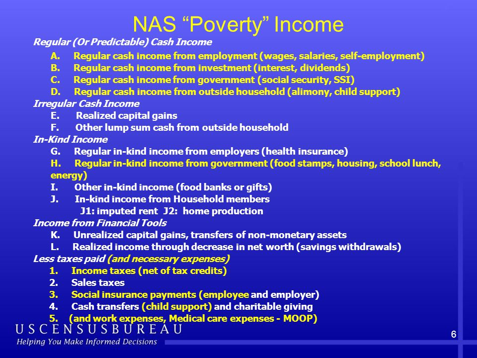 6 NAS Poverty Income Regular (Or Predictable) Cash Income A.