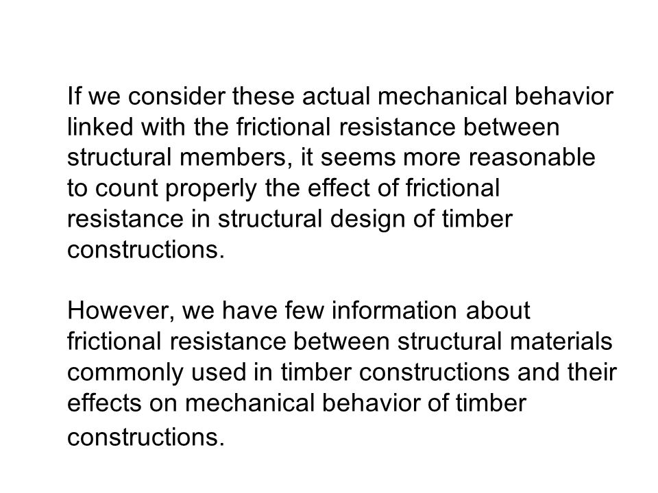 If we consider these actual mechanical behavior linked with the frictional resistance between structural members, it seems more reasonable to count pr