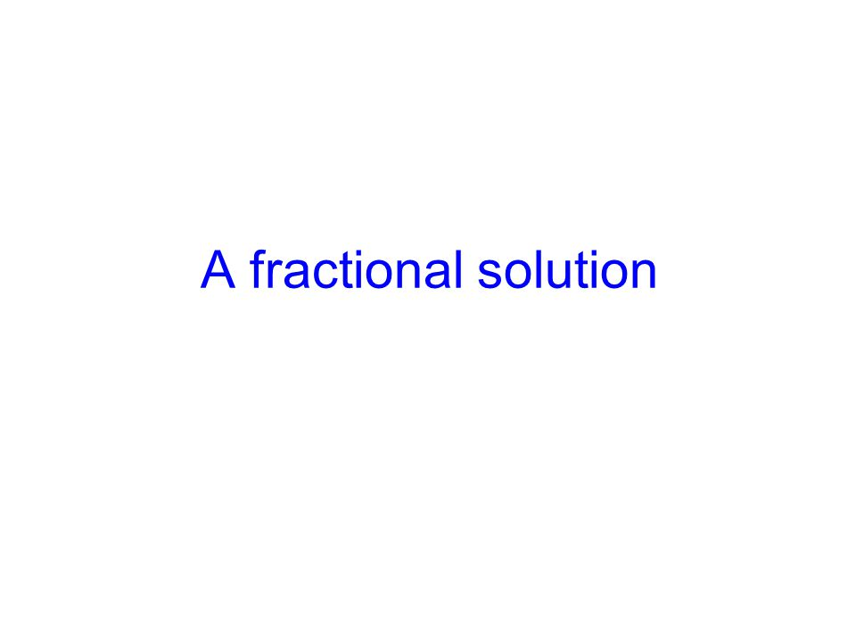 A fractional solution