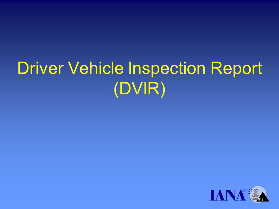 Driver Vehicle Inspection Report (DVIR)