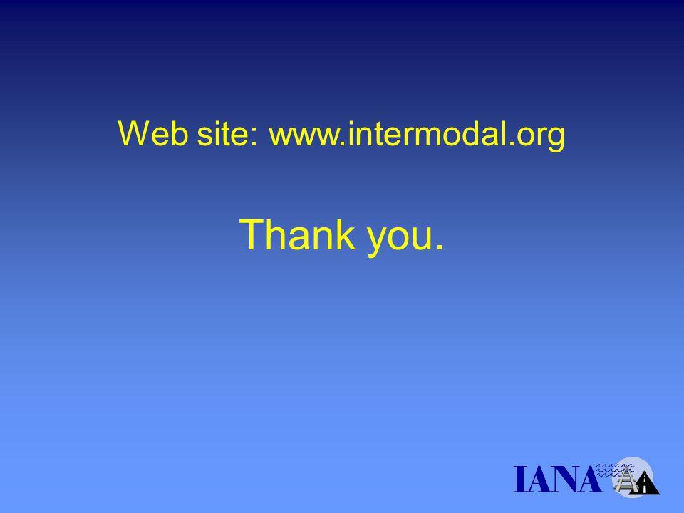 Thank you. Web site: www.intermodal.org