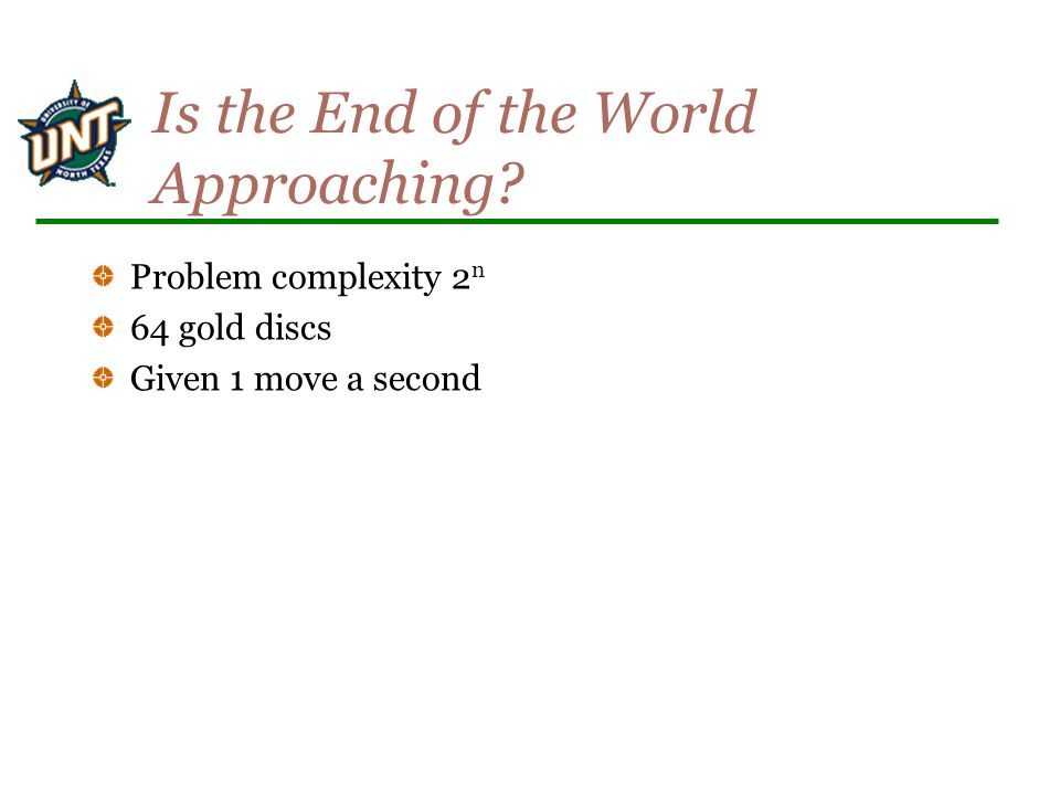 Is the End of the World Approaching Problem complexity 2 n 64 gold discs Given 1 move a second