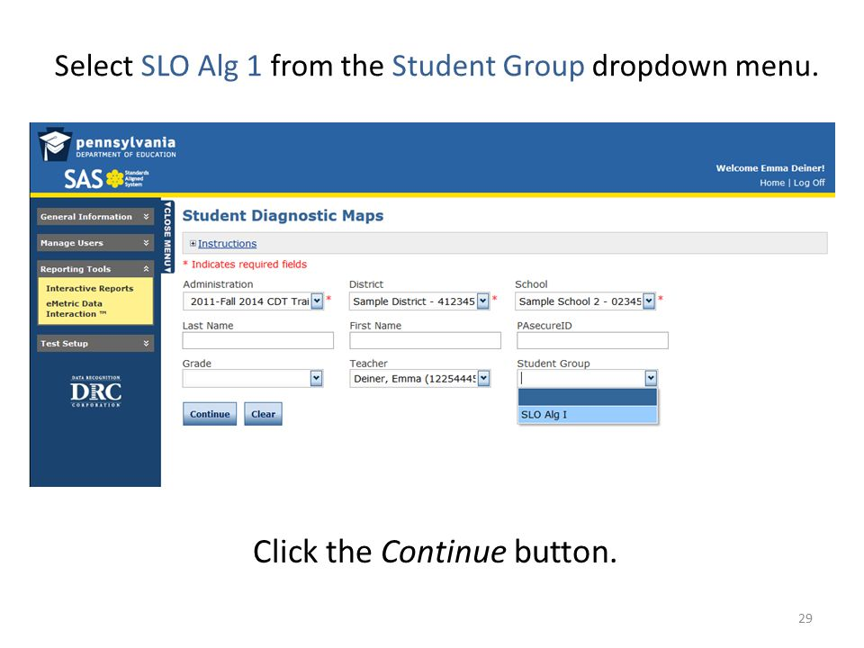 Select SLO Alg 1 from the Student Group dropdown menu. Click the Continue button. 29