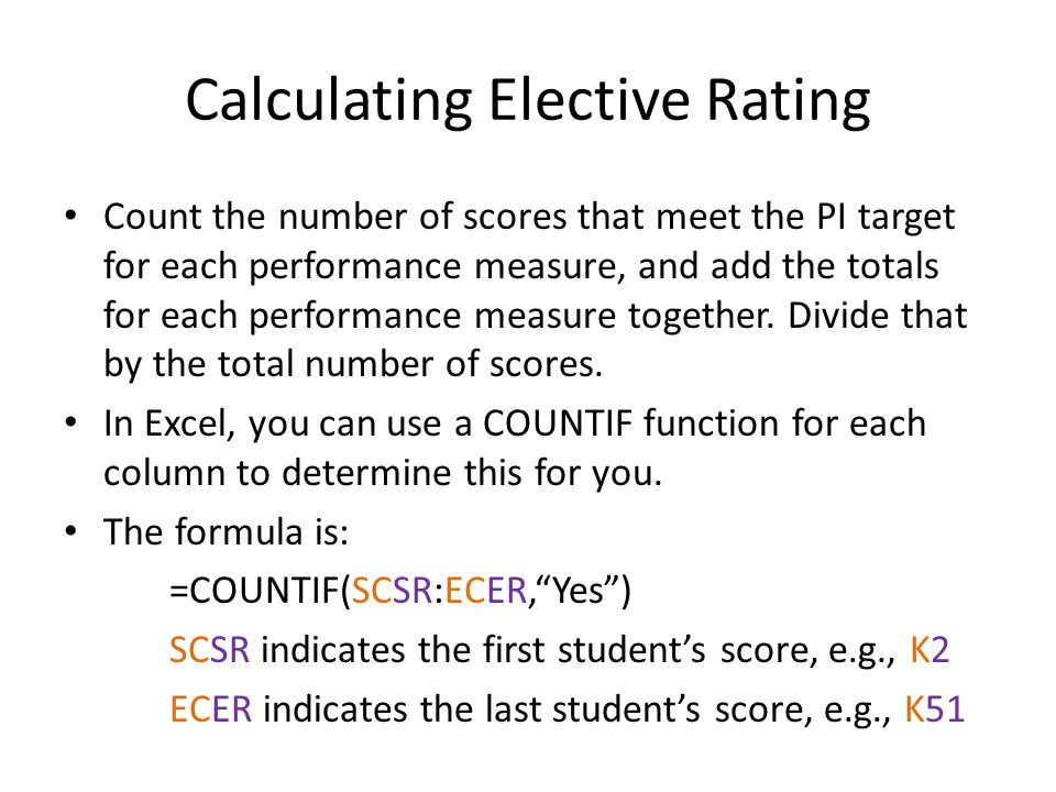Calculating Elective Rating Count the number of scores that meet the PI target for each performance measure, and add the totals for each performance m