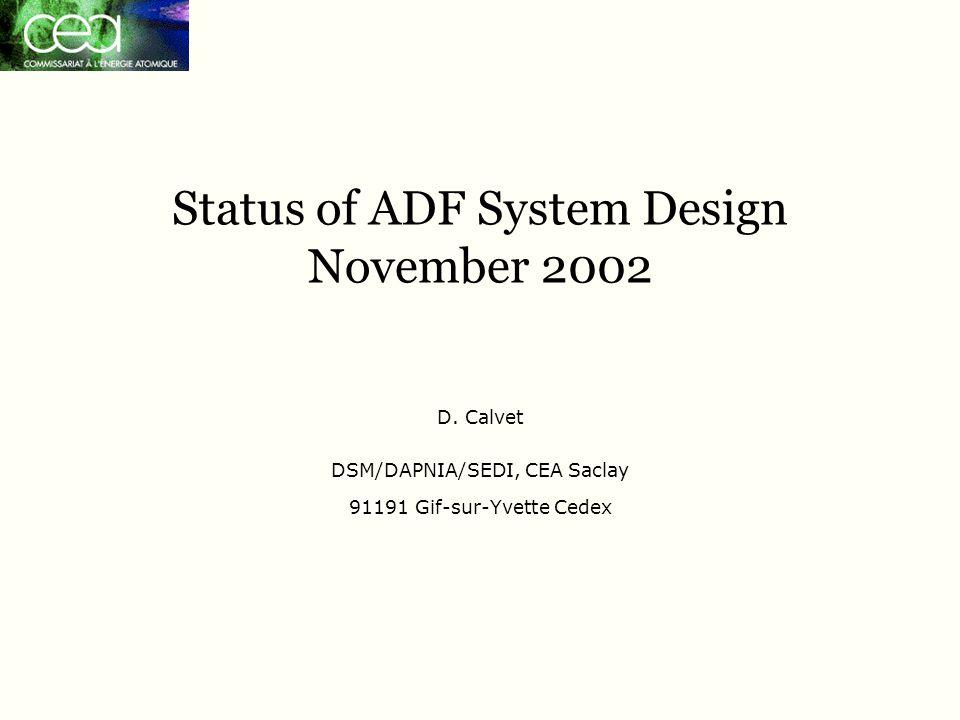 Status of ADF System Design November 2002 D.