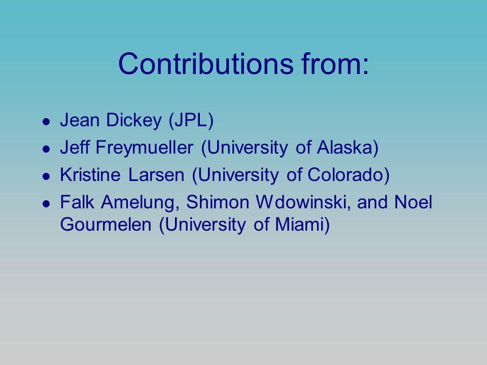 Contributions from: Jean Dickey (JPL) Jeff Freymueller (University of Alaska) Kristine Larsen (University of Colorado) Falk Amelung, Shimon Wdowinski,