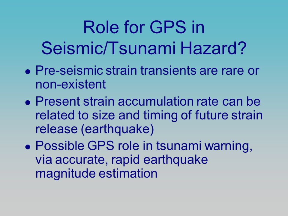 Role for GPS in Seismic/Tsunami Hazard.
