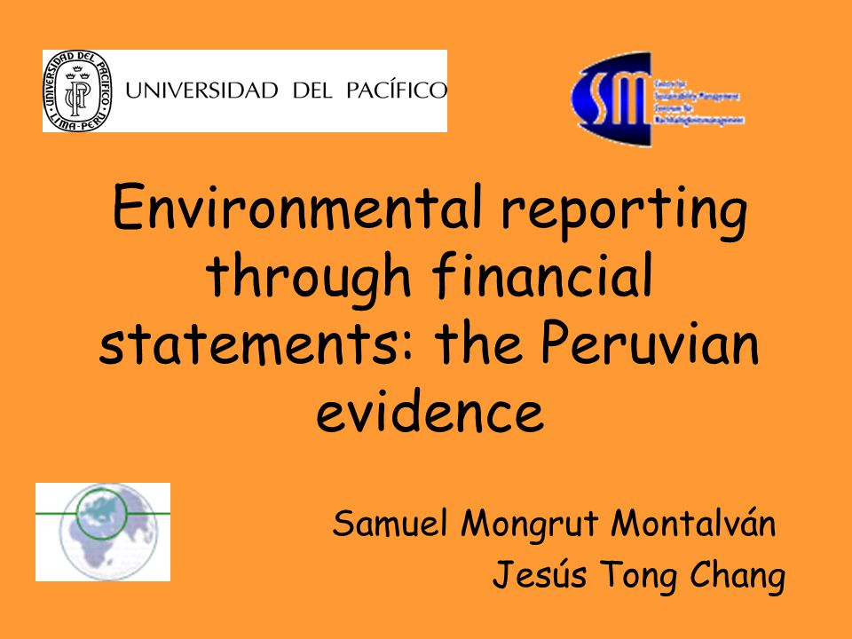 Mongrut-TongUNIVERSIDAD DEL PACIFICO2 Introductory notes (I) This presentation involves the results of two papers: –Environmental reporting through financial statements: The Peruvian evidence –Is there a market payoff for being green at the Lima Stock Exchange.