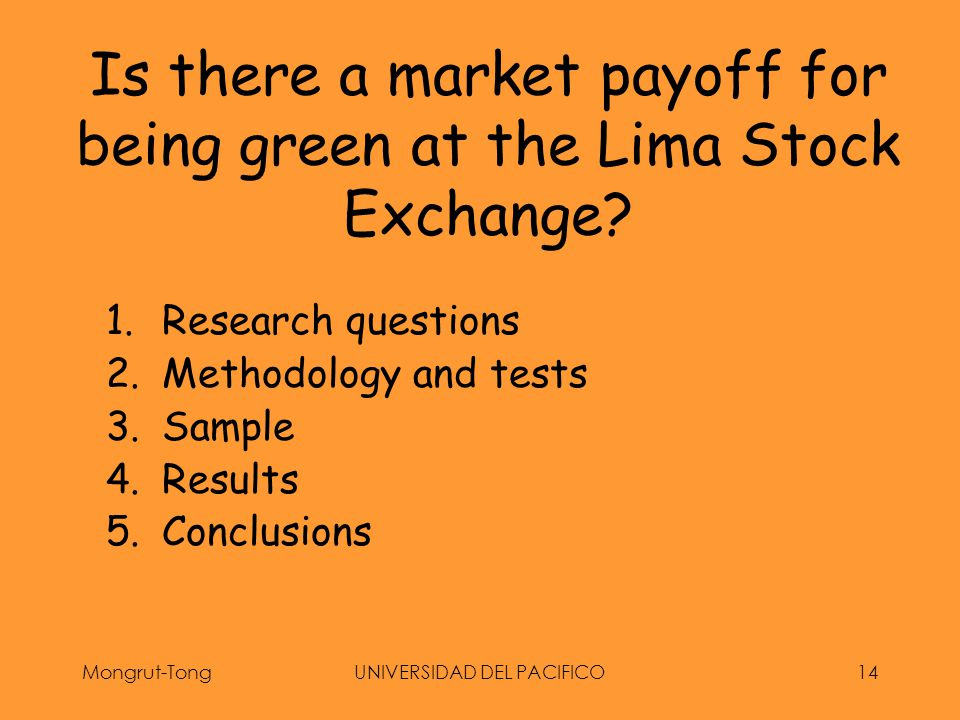 Mongrut-TongUNIVERSIDAD DEL PACIFICO14 Is there a market payoff for being green at the Lima Stock Exchange.