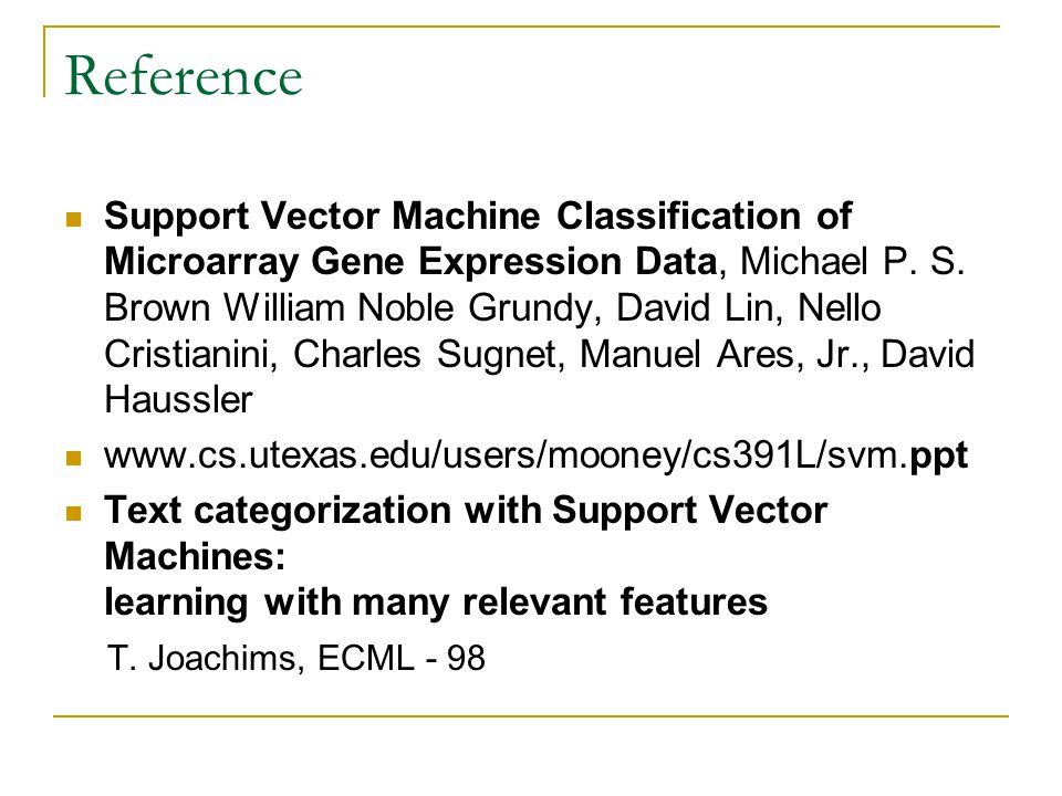 Reference Support Vector Machine Classification of Microarray Gene Expression Data, Michael P.