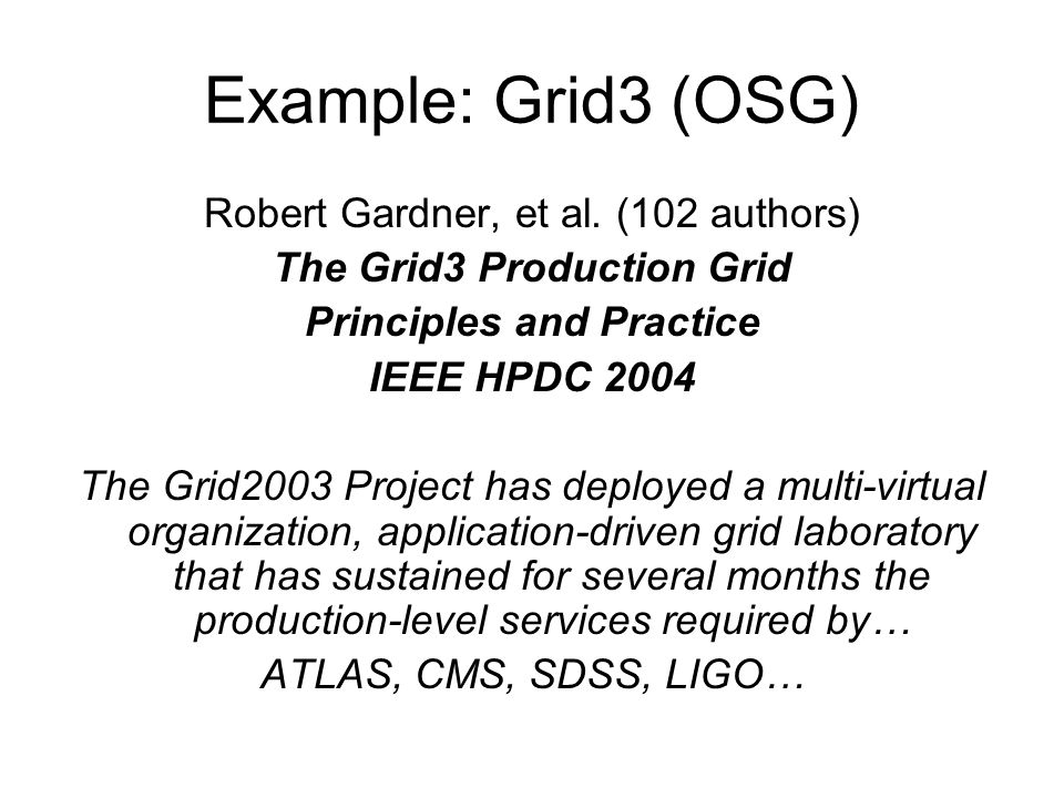 Example: Grid3 (OSG) Robert Gardner, et al.