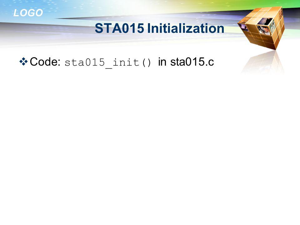 LOGO STA015 Initialization  Code: sta015_init() in sta015.c