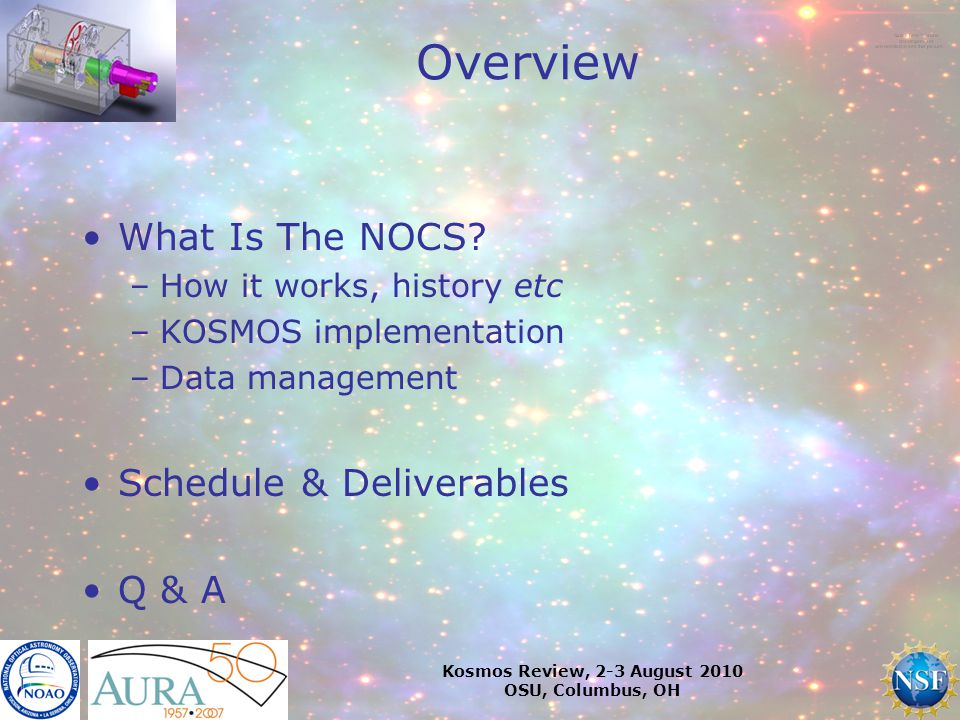 Kosmos Review, 2-3 August 2010 OSU, Columbus, OH Overview What Is The NOCS.