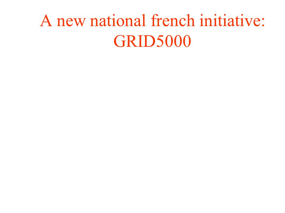 A new national french initiative: GRID5000