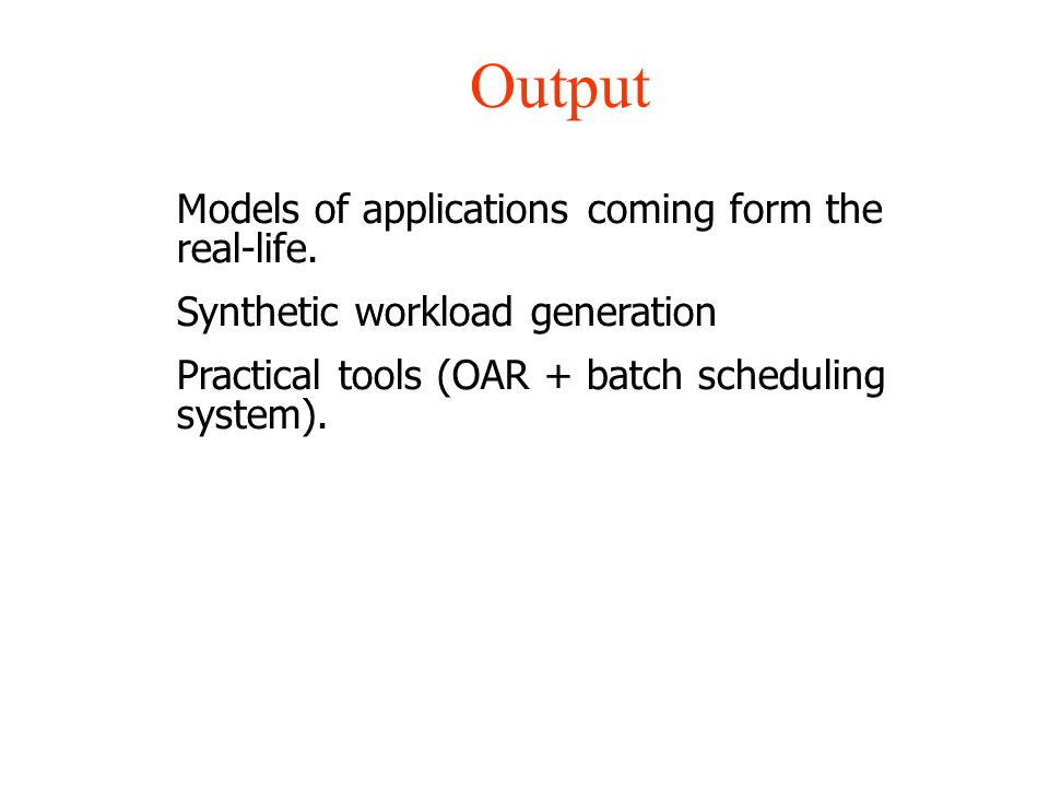 Output Models of applications coming form the real-life.