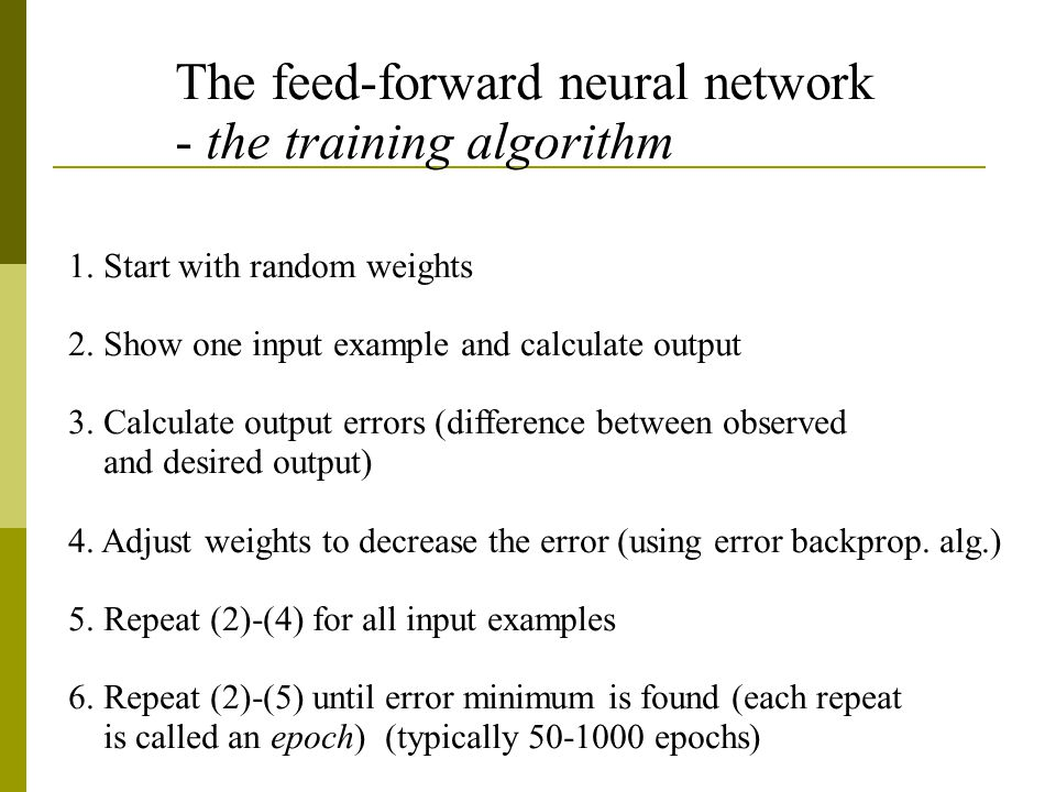 The feed-forward neural network - the training algorithm 1.