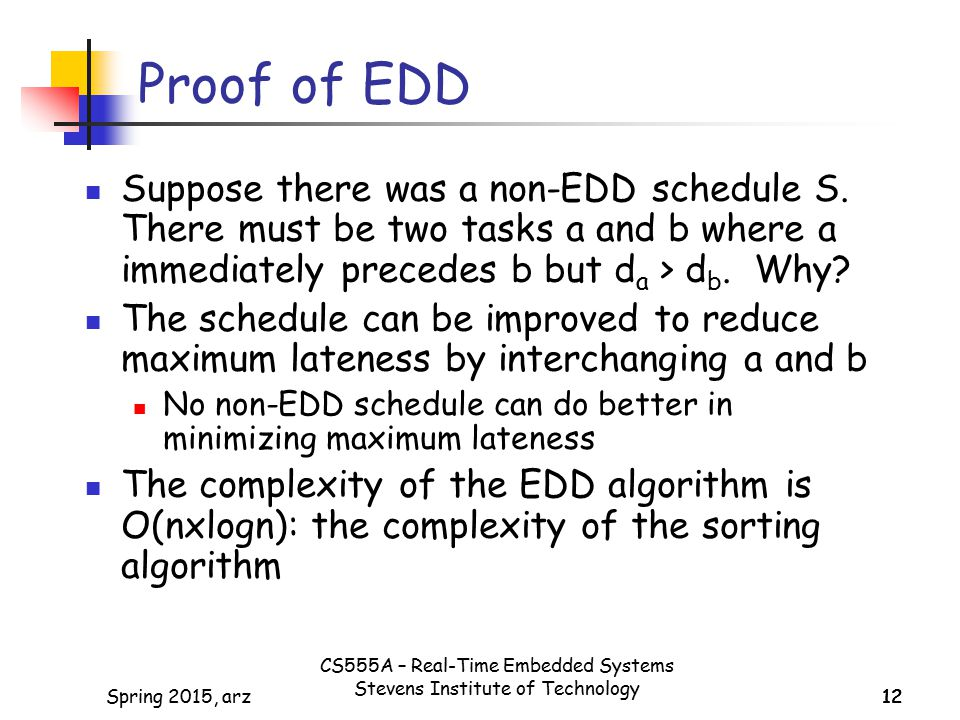 12Spring 2015, arz12 Proof of EDD Suppose there was a non-EDD schedule S.