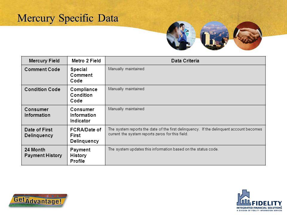 Mercury Specific Data Mercury FieldMetro 2 Field Data Criteria Line of Credit InstallmentMortgageOpen Account Revolving Credit Bureau Term Terms Durat