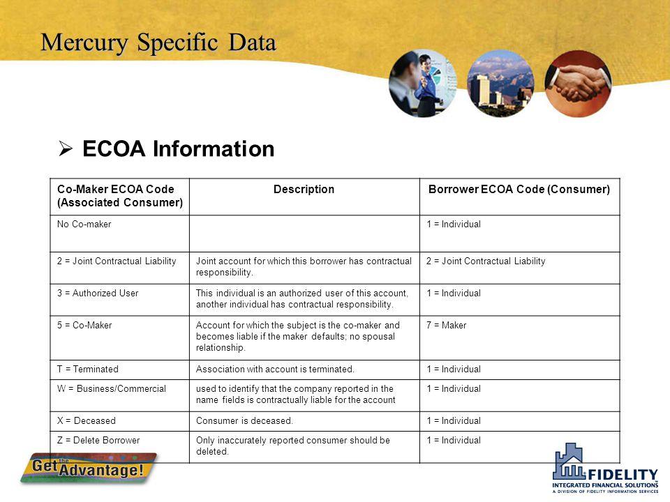 Mercury Specific Data  Non-editable Data on the Credit Bureau Information Screen Mercury FieldMetro 2 Field Description Reporting Account Number Cons