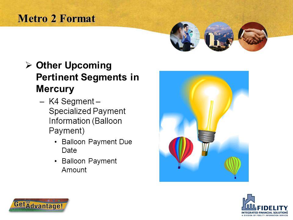  Base Segment –Reports the Primary Consumer's information and the account information  J1 Segment – Associated Consumer – Same Address –Reports the