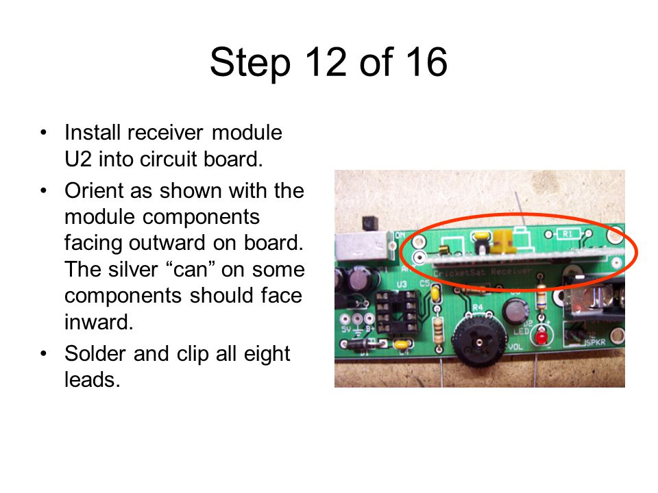 Step 12 of 16 Install receiver module U2 into circuit board.