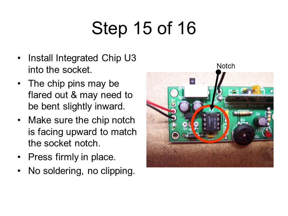 Step 15 of 16 Install Integrated Chip U3 into the socket.