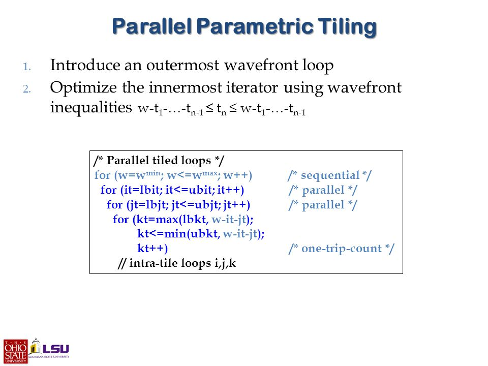 Parallel Parametric Tiling 1. Introduce an outermost wavefront loop 2.