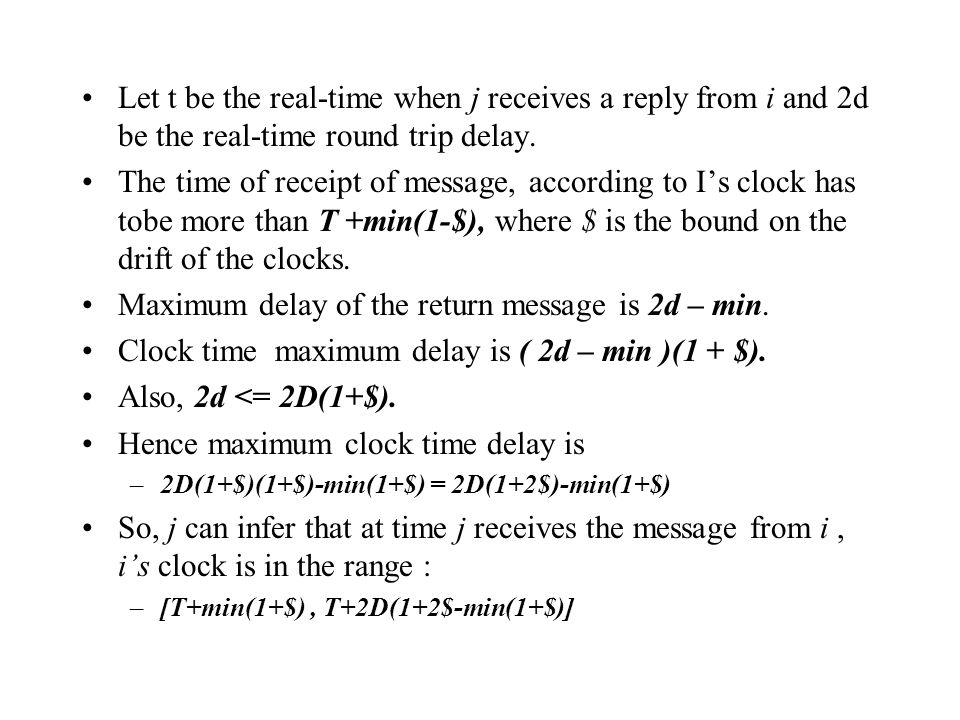 Let t be the real-time when j receives a reply from i and 2d be the real-time round trip delay.