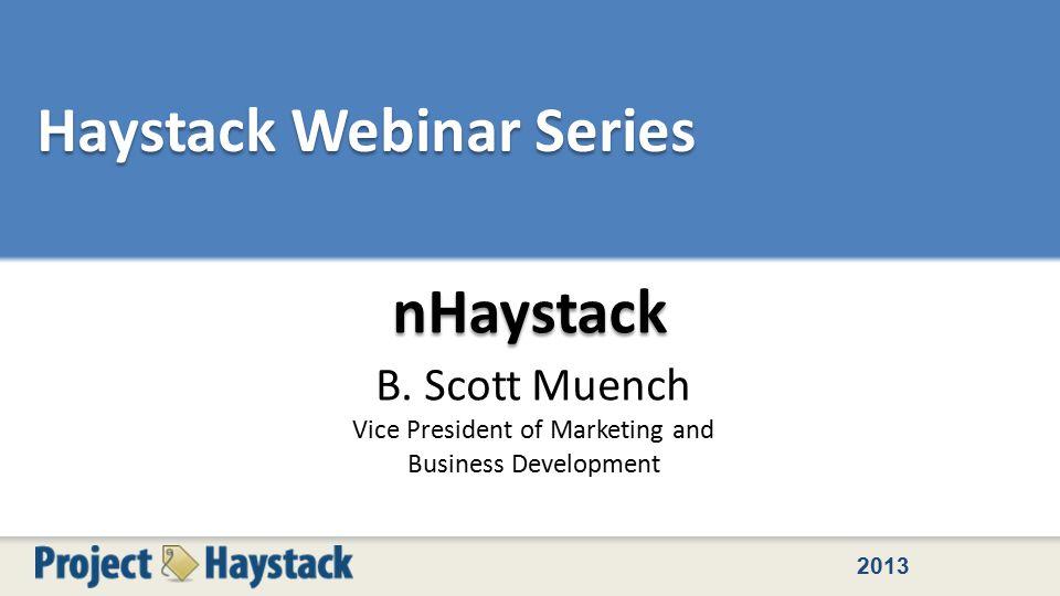 2013 Haystack Webinar Series nHaystack B.