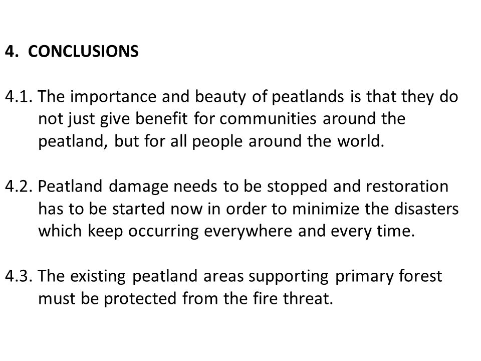 4. CONCLUSIONS 4.1. The importance and beauty of peatlands is that they do not just give benefit for communities around the peatland, but for all peop