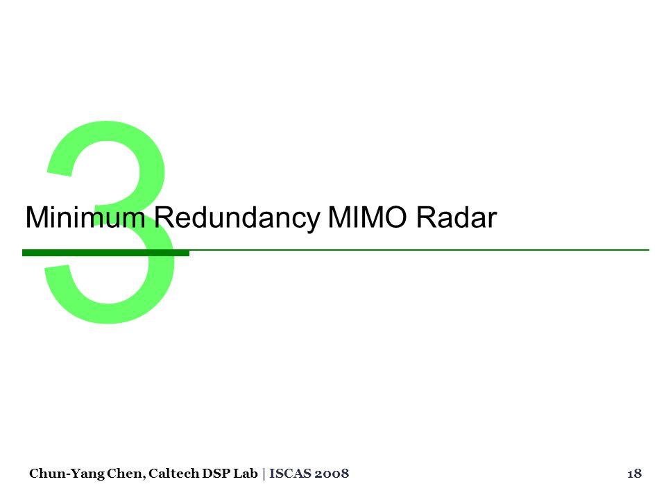 18Chun-Yang Chen, Caltech DSP Lab | ISCAS 2008 3 Minimum Redundancy MIMO Radar