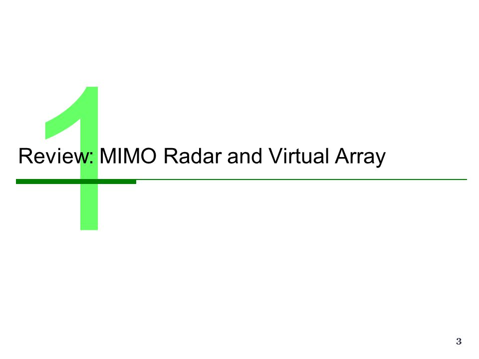 Example of the minimum redundancy MIMO Radar 24Chun-Yang Chen, Caltech DSP Lab   ISCAS 2008 01020304050600102030405060 Receiver 3 elements Transmitter 5 elements Virtual array 15 elements