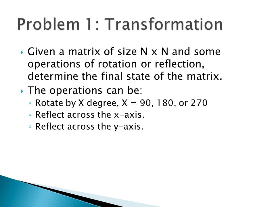  Given a matrix of size N x N and some operations of rotation or reflection, determine the final state of the matrix.