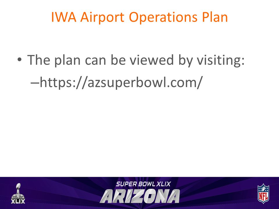 IWA Airport Operations Plan The plan can be viewed by visiting: – https://azsuperbowl.com/