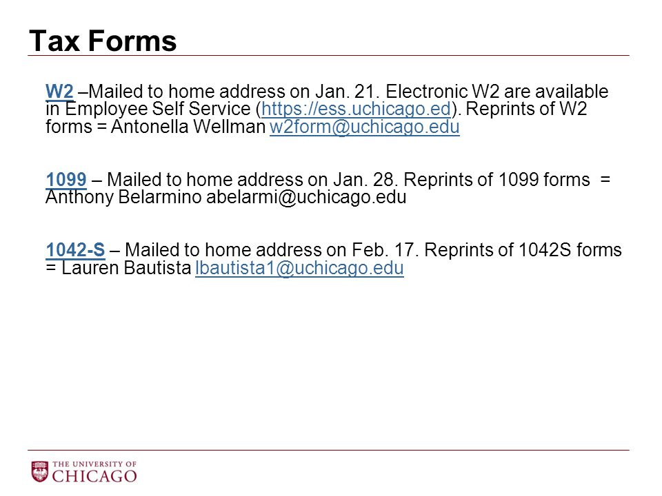 Tax Forms W2W2 –Mailed to home address on Jan. 21.