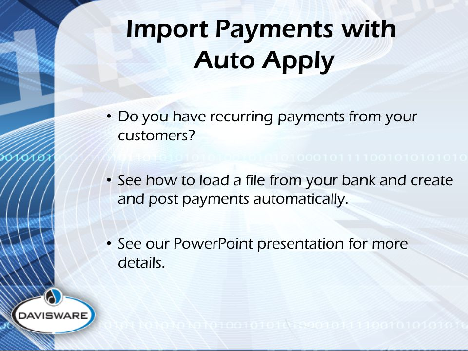 Import Payments with Auto Apply Do you have recurring payments from your customers.