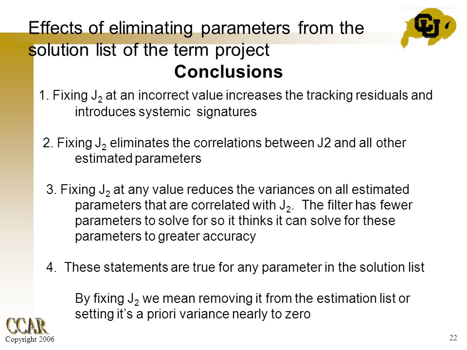 22 Copyright 2006 Effects of eliminating parameters from the solution list of the term project Conclusions 1.