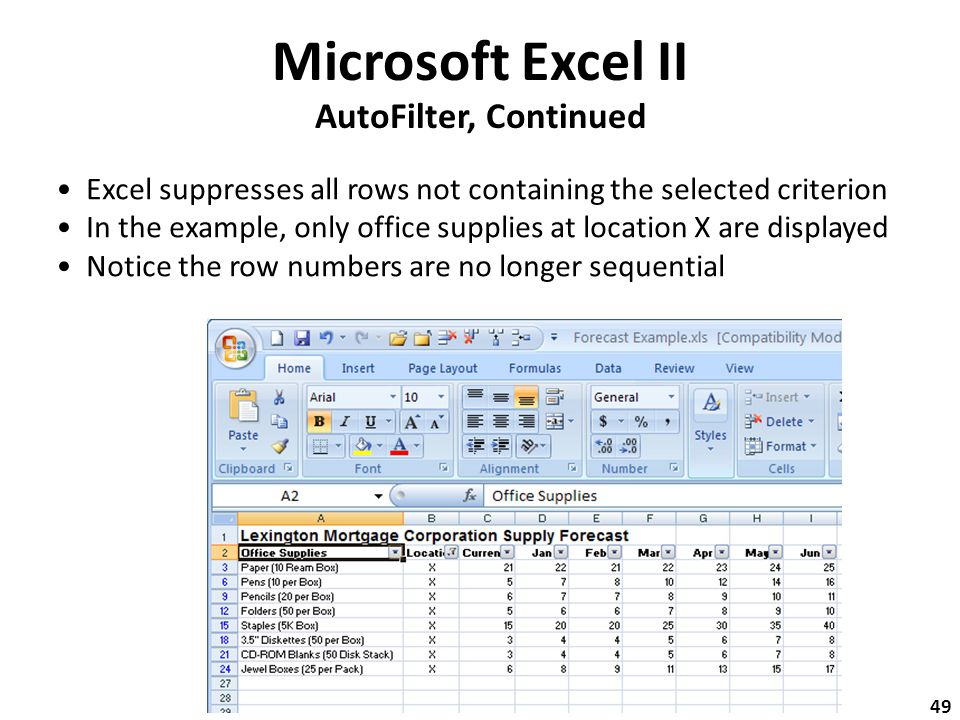 Microsoft Excel II AutoFilter, Continued Excel suppresses all rows not containing the selected criterion In the example, only office supplies at location X are displayed Notice the row numbers are no longer sequential 49