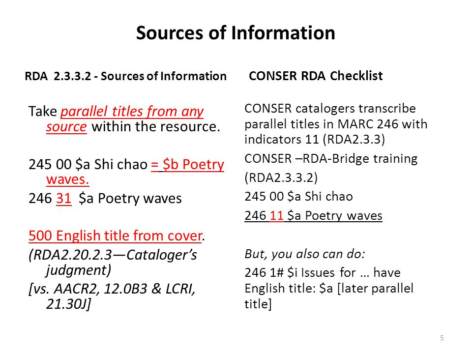 Sources of Information RDA 2.3.3.2 - Sources of Information Take parallel titles from any source within the resource.
