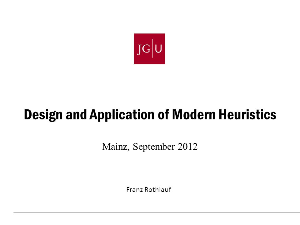 Design and Application of Modern Heuristics TexPoint fonts used in EMF.