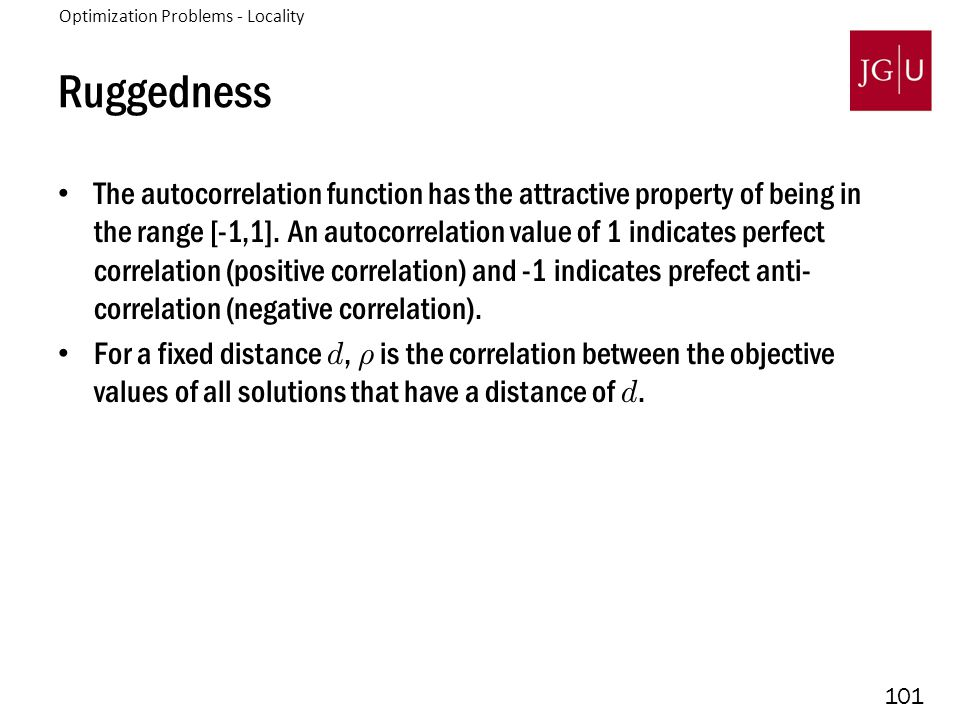 101 Ruggedness The autocorrelation function has the attractive property of being in the range [-1,1].