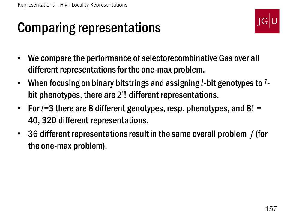 157 Comparing representations We compare the performance of selectorecombinative Gas over all different representations for the one-max problem.