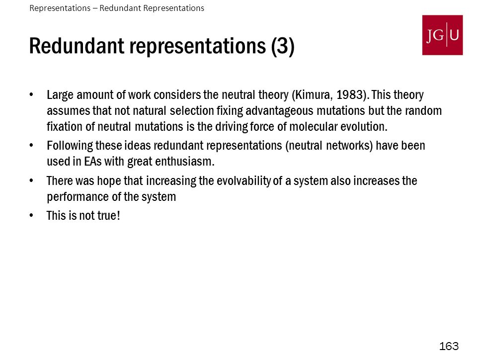 163 Redundant representations (3) Large amount of work considers the neutral theory (Kimura, 1983).