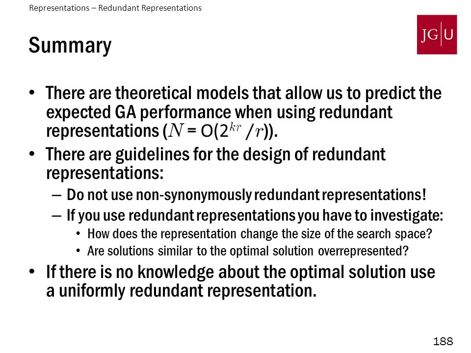 188 Summary There are theoretical models that allow us to predict the expected GA performance when using redundant representations ( N = O(2 kr / r ))