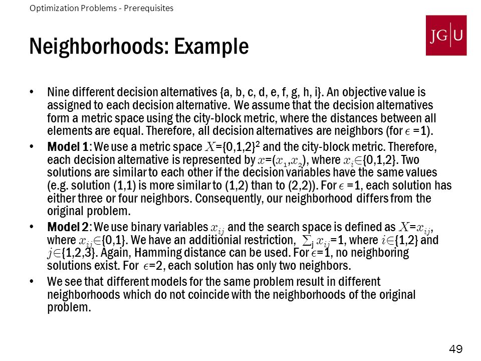49 Neighborhoods: Example Nine different decision alternatives {a, b, c, d, e, f, g, h, i}. An objective value is assigned to each decision alternativ