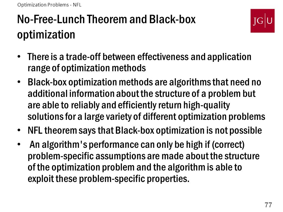 77 No-Free-Lunch Theorem and Black-box optimization There is a trade-off between effectiveness and application range of optimization methods Black-box